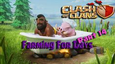 Clash of Clans || Farming for Days || Part 14