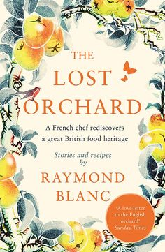 Raymond Blanc rediscovers a great British food heritage Library Catalog, Online Library, Great British Food, Love Letters, Lost, Author, Lettering, Activities, Cooking