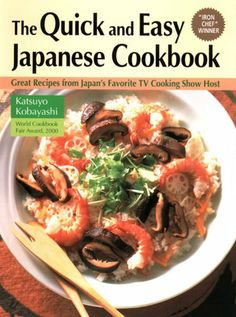 Quick & Easy Japanese Cookbook: Great Recipes from Japan's Favorite TV Cooking Show Host by Katsuyo Kobayashi,