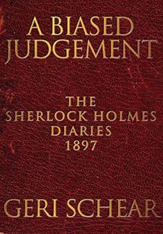 A Biased Judgement: The Sherlock Holmes Diaries 1897