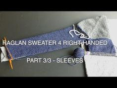 "KNIT ALONG - Simple Raglan Sweater 3/3 - ""SLEEVE PART"" (4Right-Handed)"