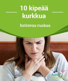 10 kipeää kurkkua hoitavaa ruokaa   Muun muassa porkkana ja banaani soveltuvat #erinomaisesti #kurkkukivusta #kärsivälle.  #Luontaishoidot