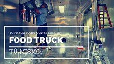 10 Pasos para construir un Food Truck TU MISMO.