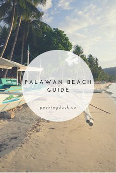 A guide to Palawan's beaches  – El Nido, Port Barton and a deserted island. More at: http://peekingduck.co