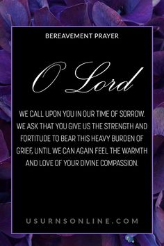 O Lord, we call upon You in our time of sorrow. We ask that You give us the strength and fortitude to bear this heavy burden of grief, until we can again feel the warmth and love of Your divine compassion. #funeralprayers #comfortingquotesforgrief Sympathy Prayers, Grieving Friend, Heavy Burden, Bereavement, Grief, Compassion, Lord, Feelings