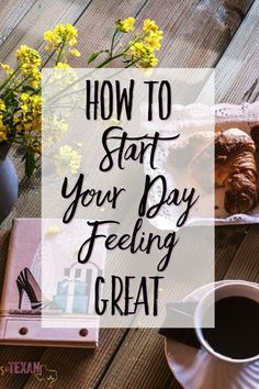How to Start Your Day Feeling Great-- A Morning Routine for Moms