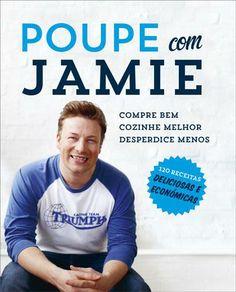 Poupe com Jamie, Jamie Oliver, . Compre livros na Fnac.pt