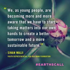 from our client Such a powerful message from youth climate activist Sinan Walji of the Aga Khan Foundation. Tomorrow Will Be Better, Aga, Young People, Foundation, Youth, Messages, Instagram, Nature, Naturaleza