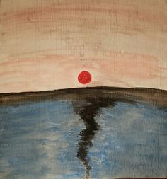 """""""Somewhere A Red Sun Shines""""  by Charles Peter Watson,  16"""" X 16"""",  acrylic paint on wood $40"""