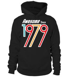 # 1979  - Awesome shirt .  ***Limited Edition. Not available in stores***    More years click here:https://www.teezily.com/stores/awesome-shirtClick the GREEN BUTTON, select your style, color and order.***T-shirt, Long Sleeve and Hoodie available in multiple colors***Only available for a Limited Time. Get yours ASAP.