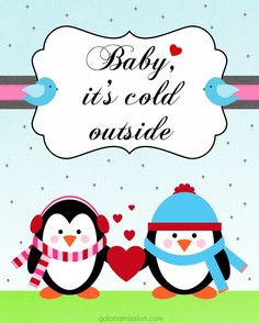 Baby, It's Cold Outside FREE Printable! - Gal on a Mission  pinned from The Shady Porch Holiday Party!