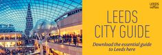 Take a look at the Visit Leeds website and take a look at the many things you can enjoy in this great city!