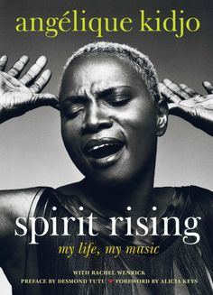 Spirit Rising: My Life, My Music Hardcover by Angelique Kidjo #Benin #Africa