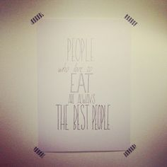 Quote, people who love to eat are always the best people, ink drawing