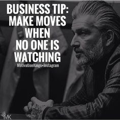 Make moves when no one is watching!