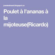 Poulet à l'ananas à la mijoteuse(Ricardo) Pineapple Chicken, Crock Pot, Recipes