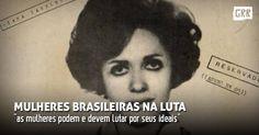 MULHERES BRASILEIRAS NA LUTA Por Nathalia Marques   GUERRILHA [GRR]