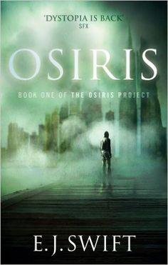 Osiris: The Osiris Project (Osiris Project 1): Amazon.co.uk: E. J. Swift: 9780091953065: Books