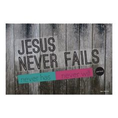 Shop Jesus Never Fails Christian Poster created by PaperMovement. Positive Inspiration, Spiritual Inspiration, All About Me Poster, Christian Posters, Jesus Painting, Jesus Is Lord, God, Biblical Quotes, Christian Inspiration