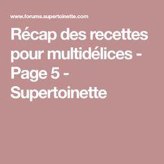 Récap des recettes pour multidélices - Page 5 - Supertoinette