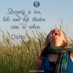 Dospělý je ten, kdo umí být šťasten sám se sebou. | Citáty o štěstí a úsměvu