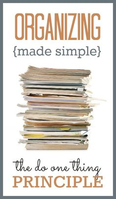 Organizing Made Simple: Employ the do one thing principle