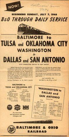 Baltimore & Ohio Railroad – Now! Beginning Sunday, July 7, 1946 B Through Daily Service Baltimore to Tulsa and Oklahoma City Washington to Dallas and San Antonio (1946)