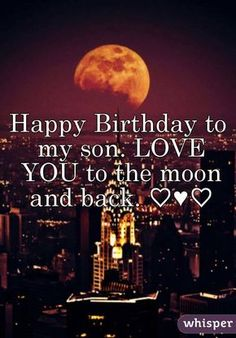 Happy Birthday Wiches : QUOTATION - Image : Birthday Quotes - Description birthday son love you to the moon and back Nephew Birthday Quotes, Birthday Wishes For Son, Birthday Blessings, Happy Birthday Messages, Birthday Wishes Cards, Happy Birthday Images, Happy Birthday Greetings, Sister Birthday, My Son Quotes
