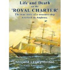 Life and Death on the Royal Charter - Chris & Lesley Holden Family History Book, History Books, Royal Charter, Life And Death, Hero, Movie Posters, Film Poster, Historia, Billboard