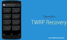 How To Install TWRP Recovery On Android (The Right Way)