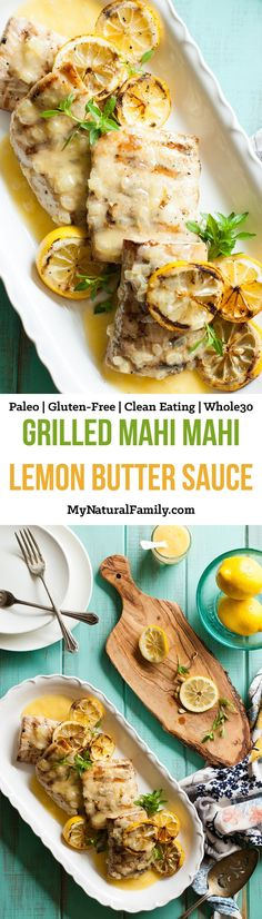 Grilled Mahi Mahi Recipe in a Lemon Butter Sauce (Carrabba's Copycat) {Paleo Clean Eating Gluten-Free - simple enough to make on a weeknight but fancy enough for company. Once you try this lemon butter sauce you will want to put it on everyth Fish Dishes, Seafood Dishes, Seafood Recipes, Paleo Recipes, Cooking Recipes, Tilapia Recipes, Seafood Bake, Grilled Seafood, Grilled Halibut Recipes