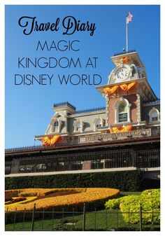 Travel diary  |  Magic Kingdom at Disney World