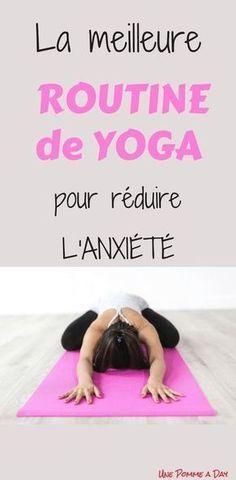 Meilleure routine de yoga pour réduire l'anxiété | soulager le stress et la fatigue | Yoga workout | santé bien-être | unepommeaday.com