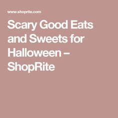 Scary Good Eats and Sweets for Halloween – ShopRite