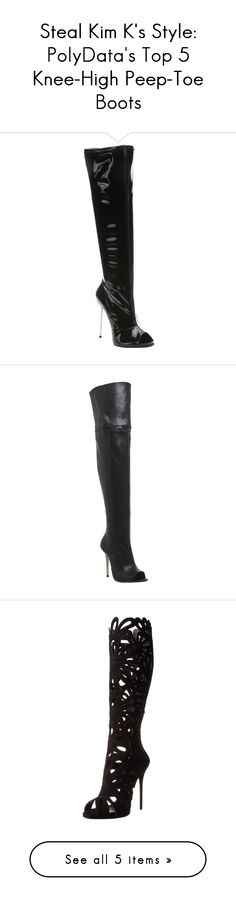 """""""Steal Kim K's Style: PolyData's Top 5 Knee-High Peep-Toe Boots"""" by polyvore-editorial ❤ liked on Polyvore featuring kimkardashian, polydata, peeptoekneehighboots, shoes, boots, black, knee-high boots, over knee high boots, peep toe knee high boots and over the knee high heel boots"""