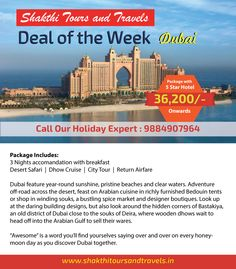 """Dubai Holiday package with 5 star Hotel @ Rs 36,200/- Onwards * Package Includes :- 3 Nights accomandation with breakfast, Desert Safari, Dhow Cruise, City Tour, Return Airfare visit: www.shakthitoursandtravels.in """"Awesome"""" is a word you'll find yourselves saying over and over on every honeymoon day as you discover Dubai together. #dubaiholidaypackage   #besttravelagent   #holidaypackage   #honeymoonpackage   #travelagentinchennai"""