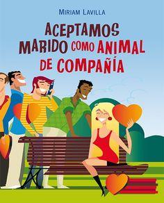 """Novela de Humor titulada """"Aceptamos marido como animal de compañía"""" escrita por Miriam Lavilla. Más información: alentiaeditorial.com/miriam-lavilla"""