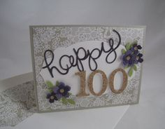 It was my husband's grandmother's birthday last week, and this is the card that I made for her. I used a Sahara Sand card base and a layer from the Something Borrowed DSP (retired… 100th Birthday Card, Old Birthday Cards, Birthday Card Template, Bday Cards, Birthday Numbers, Happy Birthday Wishes, Birthday Cards Handmade Female, Handmade Cards, Milestone Birthdays