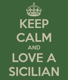 KEEP CALM AND LOVE A SICILIAN