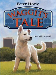 Waggit's Tale by Peter Howe. $4.18. http://yourdailydream.org/showme/dpmym/Bm0y0m2u6eSdCfNo5fOc.html. Author: Peter Howe. Publisher: HarperCollins; 1 edition (April 28, 2009). 292 pages