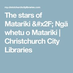The stars of Matariki / Ngā whetu o Matariki | Christchurch City Libraries