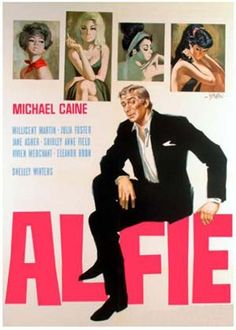 Michael Caine in Alfie   One of my favorite films and favorite actors