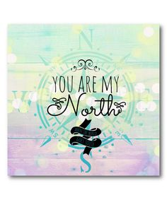 Look at this 'You Are My North' Wrapped Canvas on #zulily today!
