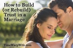 How to Build (or Rebuild) Trust in a Marriage