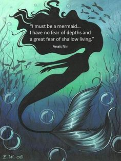 Anais Nin - I must be a mermaid. I have no fear of depths an - Image Quote Anais Nin, Ocean Quotes, Beach Quotes, Stage Yoga, Yoga Lyon, Great Fear, Mermaids And Mermen, Real Mermaids, Fantasy Mermaids