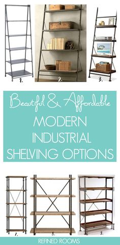 Check out this round up of gorgeous and affordable modern industrial shelving options at the Refined Rooms Blog!
