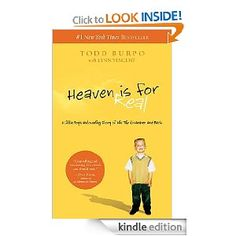 Heaven is for REAL. Read this after Callie died. Loved it.....
