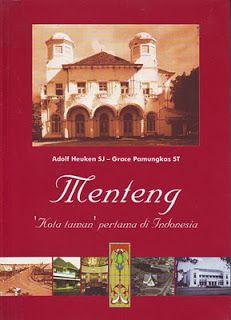 Menteng, Kota Taman Pertama di Indonesia -- A.Heuken, SJ