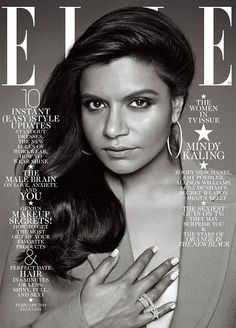 Mindy Kaling on the cover of Elle Magazine March 2014. Hella hotness.