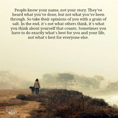 Lessons Learned in Life | People know your name not your story.